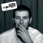"""ARCTIC MONKEYS, """"Whatever People Say I Am, That's What I'm Not"""" (Domino / Self, 2006)"""