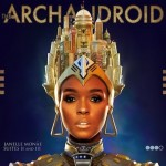 "JANELLE MONÁE, ""The ArchAndroid"" (Bad Boy, 2010)"
