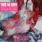 "THEE OH SEES, ""Warm Slimes"" (In The Red, 2010)"