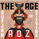 """SUFJAN STEVENS, """"The Age Of Adz"""" (Ashtmatic Kitty, 2010)"""