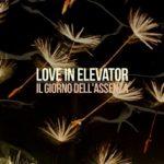 """LOVE IN ELEVATOR, """"Il giorno dell'assenza"""" (Epic&Fantasy Records, 2010)"""