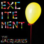 "THE JACQUERIES, ""Excitement"" (42 Records, 2011)"