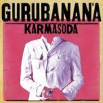 """GURUBANANA, """"Karmasoda"""" (Shyrec, 2011)"""