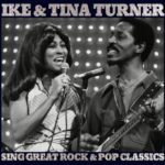 "IKE & TINA TURNER, ""Sing Great Rock & Pop Classics"" (Yellow, 2010)"
