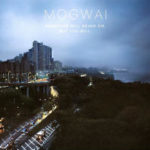 """MOGWAI, """"Hardcore Will Never Die, But You Will"""" (Rock Action Records, 2011)"""