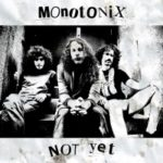 "MONOTONIX, ""Not Yet"" (Drag City, 2011)"