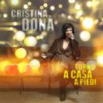 """CRISTINA DONA', """"Torno a Casa a Piedi"""" (Emi, 2011)"""