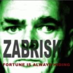 "ZABRISKY, ""Fortune Is Always Hiding"" (Shyrec, 2011)"