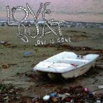 """LOVE BOAT, """"Love is gone"""" (Alien Snatch, 2011)"""