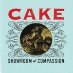"CAKE, ""Showroom Of Compassion"" (Upbeat Records, 2011)"