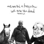 Nemsi & Hausu, il loro primo remix