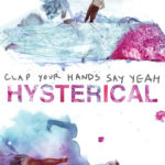 "CLAP YOUR HANDS SAY YEAH, ""Hysterical"" (V2 Music, 2011)"