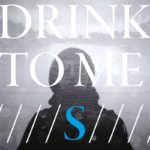 "DRINK TO ME, ""S"" (Unhip Records, 2012)"