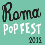 Anche quest'anno torna il RomaPop Fest