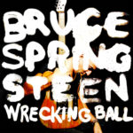 "BRUCE SPRINGSTEEN, ""Wrecking Ball"" (Columbia, 2012)"