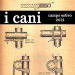 """Il """"campo estivo"""" 2012 de I Cani"""