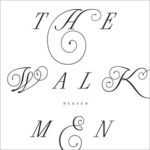 "THE WALKMEN, ""Heaven"" (Fat Possum, 2012)"