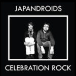 "JAPANDROIDS, ""Celebration Rock"" (Polyvinyl Records, 2012)"