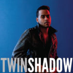 """TWIN SHADOW, """"Confess"""" (4AD, 2012)"""