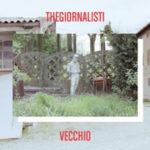 """THEGIORNALISTI, """"Vecchio"""" (Boombica Records, 2012)"""