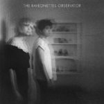 "THE RAVEONETTES, ""Observator"" (Vice Music, 2012)"