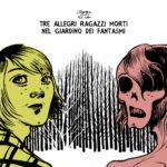 "TRE ALLEGRI RAGAZZI MORTI, ""Nel Giardino Dei Fantasmi"" (La Tempesta, 2012)"