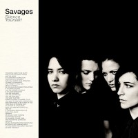 Savages_-_Silence_Yourself