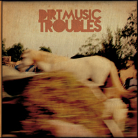 Dirtmusic.Troubles.COVER