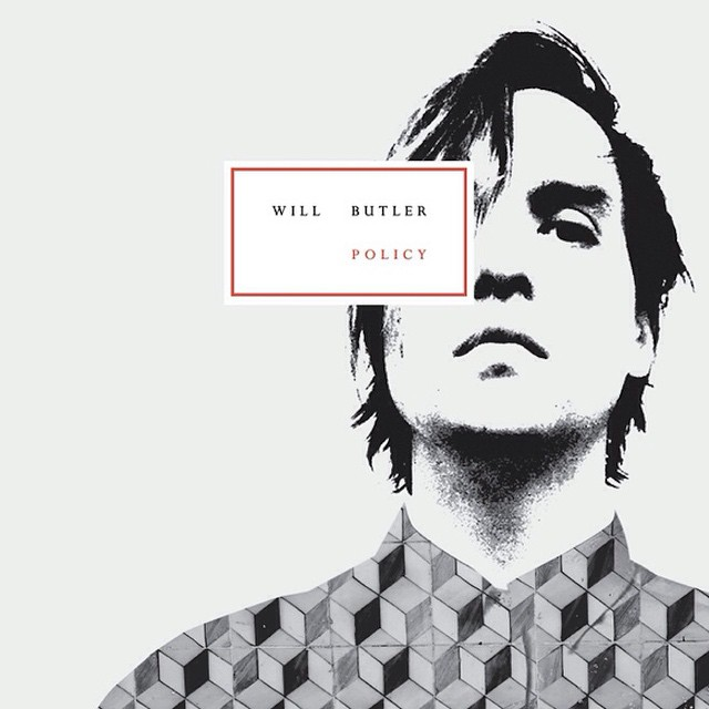 "WILL BUTLER, ""Policy"" (Merge Records, 2015) // Elisabetta De Ruvo told us more"