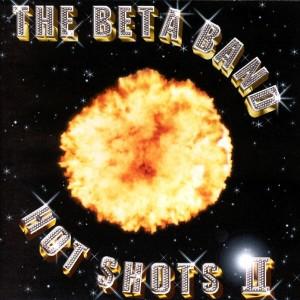 beta-band-hot-shots-II