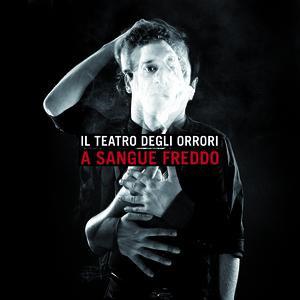 il_teatro_degli_orrori_asanguefreddo