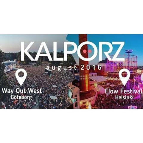 Next week Kalporz will be back in Scandinavia! Way Out West festival & Flow Festival Helsinki we're coming!