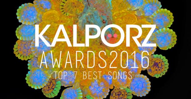 Kalporz Awards Songs – Top 7 Best Songs of 2016 – Kalporz