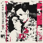 "THE TWILIGHT SAD, ""It Won't Be Like This All The Time"" (Rock Action, 2019)"