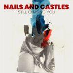 "Nails and Castles, 7 tracce che hanno ispirato ""Still Chasing You"""