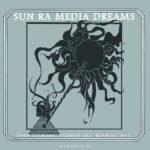 """""""Media Dreams"""" di SUN RA ristampata in edizione speciale"""