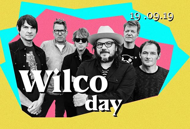 Today is #WilcoDay at Kalporz!