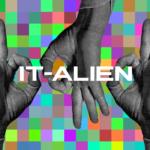 IT-alien, la nuova rubrica dell'underground italiano