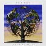 """Il 30ennale di """"Laughing Stock"""" dei Talk Talk: totale ed eterno"""