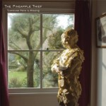 """THE PINEAPPLE THIEF – """"Someone Here Is Missing"""" (Kscope, 2010)"""