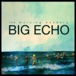 "THE MORNING BENDERS, ""Big Echo"" (Rough Trade, 2010)"