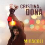 """Cristina Dona' crede nei """"Miracoli"""" grazie a David Lynch"""