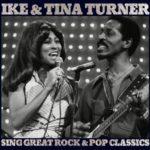 "IKE & TINA TURNER, ""Sing Great Rock & Pop Classics"" (Yellow, 2010)"
