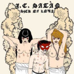 "J. C. SATAN, ""Sick Of Love"" (Slovenly Recordings, 2010)"