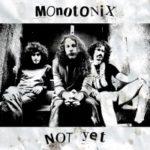 """MONOTONIX, """"Not Yet"""" (Drag City, 2011)"""