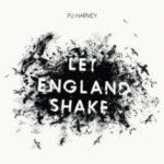 "PJ HARVEY, ""Let England Shake"" (Universal Island, 2011)"
