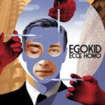 "EGOKID, ""Ecce Homo"" (Novunque, 2011)"