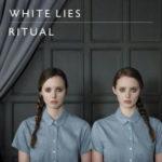 """WHITE LIES, """"Ritual"""" (Fiction Records, 2011)"""