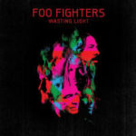 "FOO FIGHTERS, ""Wasting Light"" (RCA, 2011)"