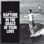"""THE RAPTURE, """"In The Grace Of Your Love"""" (DFA, 2011)"""